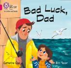 Bad Luck Dad: Band 1B/Pink B (Collins Big Cat Phonics) Cover Image