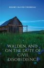 Walden, and On The Duty Of Civil Disobedience: Walden is a reflection upon simple living in natural surroundings. On The Duty Of Civil Disobedience is Cover Image