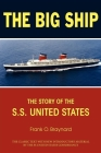 The Big Ship: The Story of the S.S. United States Cover Image