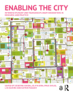 Enabling the City: Interdisciplinary and Transdisciplinary Encounters in Research and Practice Cover Image
