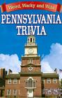 Pennsylvania Trivia: Weird, Wacky and Wild Cover Image