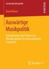 Auswärtige Musikpolitik: Konzeptionen Und Praxen Von Musikprojekten Im Internationalen Austausch Cover Image