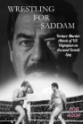 Wrestling For Saddam: Torture-Murder Attack of US Olympian as Accused Israeli Spy Cover Image