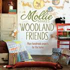 Mollie Makes Woodland Friends: Making, Thrifting, Collecting, Crafting Cover Image