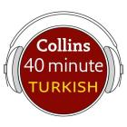 Collins 40 Minute Turkish Lib/E: Learn to Speak Turkish in Minutes with Collins Cover Image