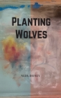 Planting Wolves Cover Image