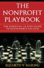 The Nonprofit Playbook: The Essential 12 Step Guide to Sustainable Success Cover Image