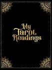My Tarot Readings: A Journal To Track Insights And Interpretations From Your Tarot Practice Cover Image
