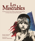 Les Miserables: The Story of the World's Longest Running Musical in Words, Pictures and Rare Memorabilia Cover Image