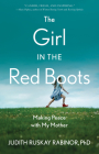 The Girl in the Red Boots: Making Peace with My Mother Cover Image