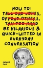 How To Be Hilarious and Quick-Witted in Everyday Conversation Cover Image