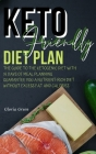 Keto-Friendly Diet Plan: Guide to Help You to Ensure You Are Eating Nutrient Rich-Foods While Eliminating Calories-Dense Foods That Hold No Nut Cover Image