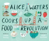 Alice Waters Cooks Up a Food Revolution Cover Image