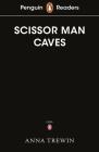 Penguin Readers Starter Level: The Scissor Man Caves Cover Image