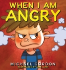 When I Am Angry: Kids Books about Anger, ages 3 5, children's books Cover Image