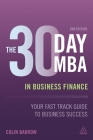 The 30 Day MBA in Business Finance: Your Fast Track Guide to Business Success Cover Image