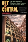 Out Of Control: The New Biology Of Machines, Social Systems, And The Economic World Cover Image
