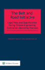 The Belt and Road Initiative: Legal Risks and Opportunities Facing Chinese Engineering Contractors Operating Overseas Cover Image