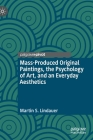Mass-Produced Original Paintings, the Psychology of Art, and an Everyday Aesthetics Cover Image