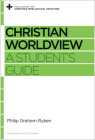 Christian Worldview: A Student's Guide (Reclaiming the Christian Intellectual Tradition) Cover Image