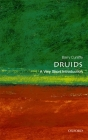 Druids: A Very Short Introduction (Very Short Introductions) Cover Image