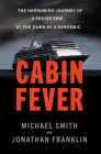 Cabin Fever: The Harrowing Journey of a Cruise Ship at the Dawn of a Pandemic Cover Image