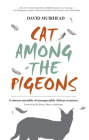 Cat Among the Pigeons: A Riotous Assembly of Unrespectable African Creatures Cover Image