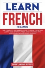 Learn French for Beginners: The complete beginners guide to speak French in just 7 days starting from zero. Includes the most common words and phr Cover Image