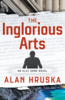 The Inglorious Arts: An Alec Brno Novel Cover Image