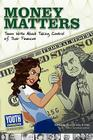 Money Matters: Teens Write about Taking Control of Their Wallets Cover Image