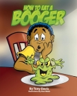 How To Eat A Booger Cover Image