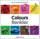 My First Bilingual Book–Colours (English–Turkish) Cover Image