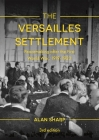 The Versailles Settlement: Peacemaking After the First World War, 1919-1923 (Making of the Twentieth Century) Cover Image