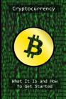 Cryptocurrency: What It Is And Why You Need It Cover Image