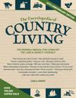 The Encyclopedia of Country Living, 40th Anniversary Edition: The Original Manual of Living Off the Land & Doing It Yourself Cover Image