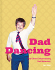 Dad Dancing: And Other Embarrassing Dad Behaviour Cover Image