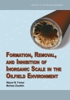 Formation, Removal, and Inhibition of Inorganic Scale in the Oilfield Environment Cover Image