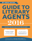 Guide to Literary Agents: The Most Trusted Guide to Getting Published (Market #2016) Cover Image