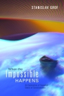 When the Impossible Happens: An Exploration of Expanded States of Consciousness Cover Image