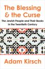 The Blessing and the Curse: The Jewish People and Their Books in the Twentieth Century Cover Image