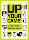 Up Your Game!: Skills, Tips, and Strategies to Achieve Total Sports Mastery Cover Image