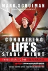 Conquering Life's Stage Fright: Three Steps to Top Performance Cover Image