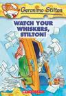 Watch Your Whiskers, Stilton! (Geronimo Stilton #17): Watch Your Whiskers, Stilton! Cover Image
