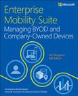 Enterprise Mobility Suite Managing BYOD and Company-Owned Devices (It Best Practices - Microsoft Press) Cover Image