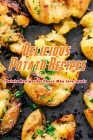 Delicious Potato Recipes: Potato Recipes for Those Who Love Spuds: Insanely Delicious Potato Recipes To Make Every Day Of The Week Book Cover Image