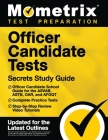 Officer Candidate Tests Secrets Study Guide - Officer Candidate School Test Guide for the Asvab, Astb, Oar, and Afoqt, Complete Practice Tests, Step-B Cover Image