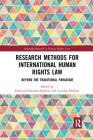 Research Methods for International Human Rights Law: Beyond the Traditional Paradigm (Routledge Research in Human Rights Law) Cover Image