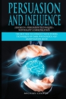 Persuasion and Influence 2 Book in 1 - Persuasion Techniques + Nonviolent Communication: The Best Way To Connect With Others. Techniques of Dark Psych Cover Image