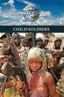Child Soldiers (Global Viewpoints) Cover Image