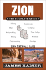 Zion: The Complete Guide: Zion National Park (Color Travel Guide) Cover Image